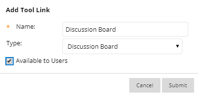 Add Tool Link box with Discussion Board and Available to All Users selected